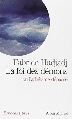 La Foi Des Demons Ou l'Atheisme Depasse (Collections Spiritualites) (French Edition)