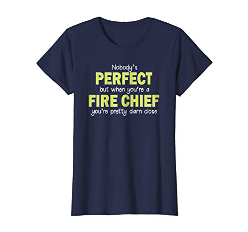 Womens Fire Chief Shirt Funny Nobodys Perfect Firefighter Gifts Small Navy
