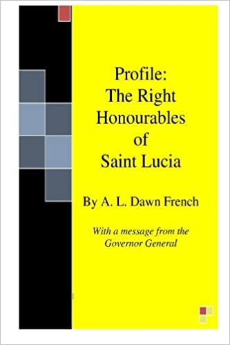 Profile: The Right Honourables of Saint Lucia (Volume 6 ...