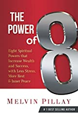 The Power of 8: Eight Spiritual Powers That Increase Wealth and Success, with Less Stress, More Rest and Inner Peace