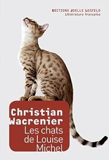Les chats de Louise-Michel, Wacrenier, Christian