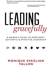 Leading Gracefully: A Woman's Guide to Confident, Authentic & Effective Leadership