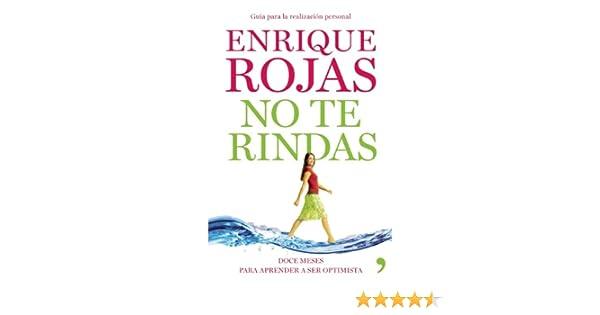 No te rindas (Spanish Edition): Enrique Rojas: 9786070710360 ...