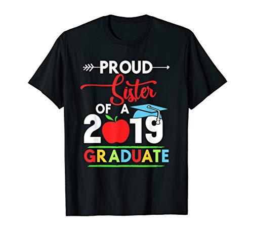 Proud Sister Of A 2019 Graduate T-shirt]()