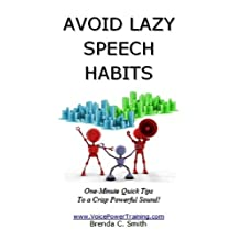 AVOID LAZY SPEECH HABITS:One-Minute Quick Tips To A Crisp Powerful Sound
