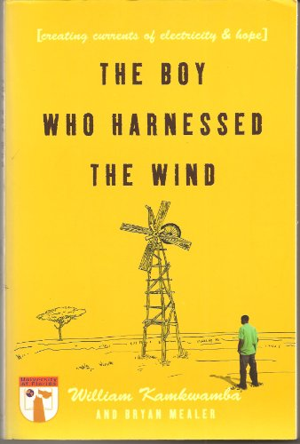 The Boy Who Harnessed the Wind by William Kamkwamba (2009) Paperback