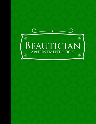 Download Beautician Appointment Book: 7 Columns Appointment Note, At A Glance Appointment Book, Large Appointment Book, Green Cover (Volume 51) pdf