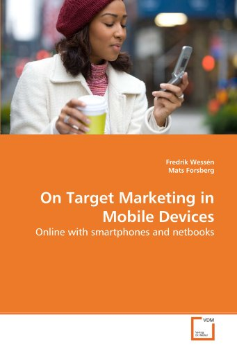 On Target Marketing in Mobile Devices: Online with smartphones and netbooks