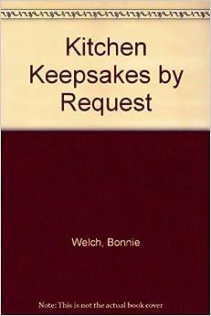 Book Kitchen Keepsakes by Request by Bonnie Welch (2001-04-03)