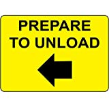 Prepare Unload Black On Yellow W Left Arrow LABEL DECAL STICKER Sticks to Any Surface 10x7