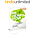 Be Heard Now: The 5 Secrets Of Effective Communication