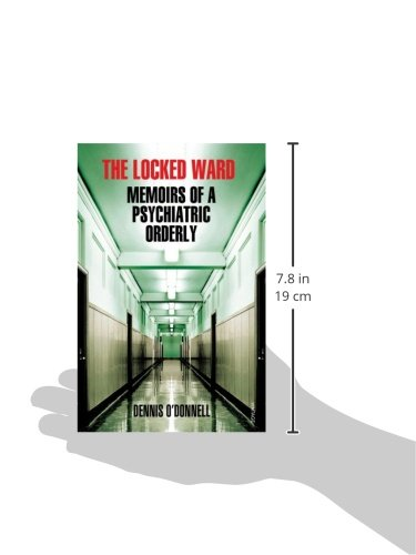 The Locked Ward: Memoirs of a Psychiatric Orderly: Dennis ODonnell: 9780099554356: Amazon.com: Books