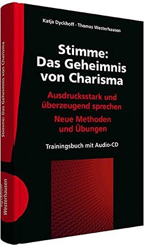 Stimme: Das Geheimnis von Charisma: Ausdrucksstark und überzeugend sprechen; Neue Methoden und Übungen; Trainingsbuch mit 2 Audio-CDs; gebunden, mit Schutzumschlag und Leseband