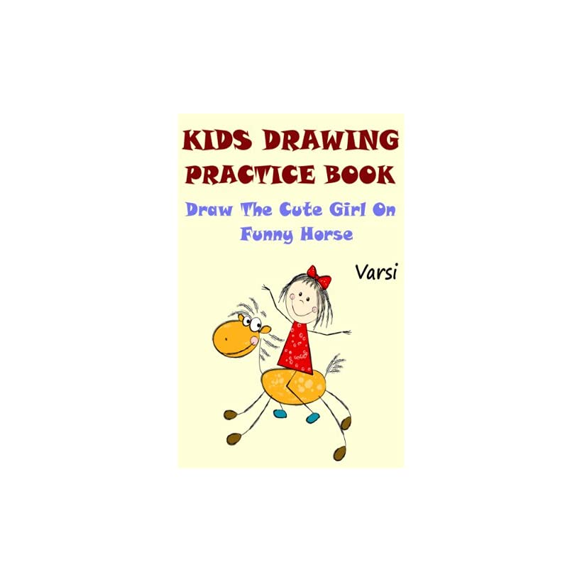 Kids Drawing Practice Book  Draw The Cute Little Girl On Funny Horse