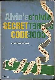 Alvin's Secret Code de Clifford B. Hicks