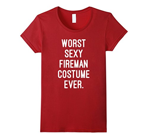 Womens Worst Sexy Fireman Costume Ever Funny Halloween T Shirt XL Cranberry