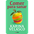 Comer para sanar (Spanish Edition)