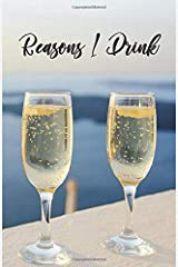 Reasons I Drink: Notebook, Lined Journal, Diary | Sparkling Wine Design Paperback