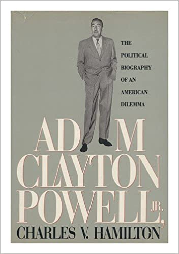 Book Adam Clayton Powell, Jr.: The Political Biography of an American Dilemma by Charles V. Hamilton (1991-10-03)