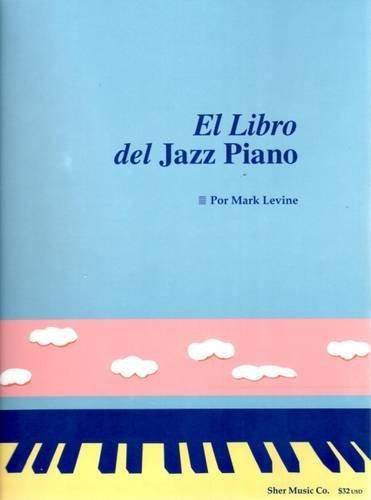 El Libro Del Jazz Piano: (The Jazz Piano Book, Spanish Edition)