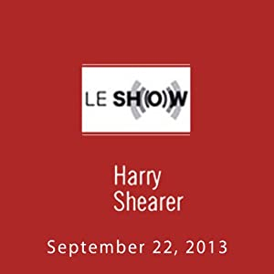 Le Show, September 22, 2013 Radio/TV Program