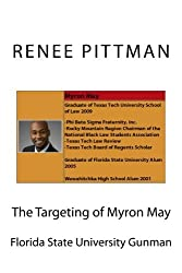 The Targeting of Myron May: Florida State University Gunman (Mind Control in America Book 5)
