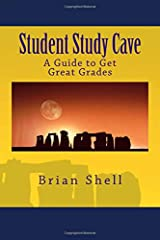 Student Study Cave: A Guide to Get Great Grades Paperback