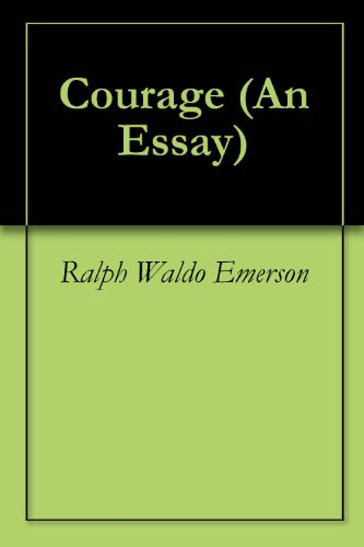 Should The Government Provide Health Care Essay Courage An Essay By Emerson Ralph Waldo  Modest Proposal Essay also Science Fiction Essays Courage An Essay  Kindle Edition By Ralph Waldo Emerson Politics  How To Write A Thesis For A Narrative Essay