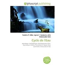 Cycle de l'Eau: Hydrologie, Hydrogéologie, Hydrologie de surface, Hydraulique urbaine, Précipitations, Nappe d'eau souterraine, Ressources en eau