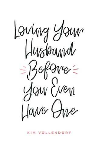 Loving Your Husband Before You Even Have One (Best Things To Sell Door To Door)
