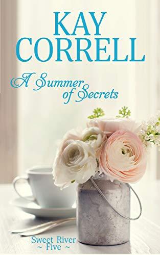 (A Summer of Secrets (Sweet River Book 5))