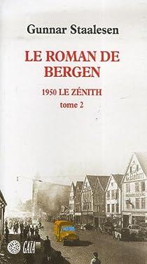 Roman de Bergen, tome 4 - 1950 Le Zénith, tome 2 par Staalesen