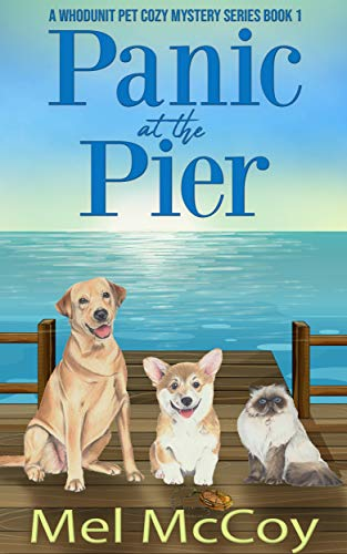 Panic at the Pier (A Whodunit Pet Cozy Mystery Series Book 1) by [McCoy, Mel]