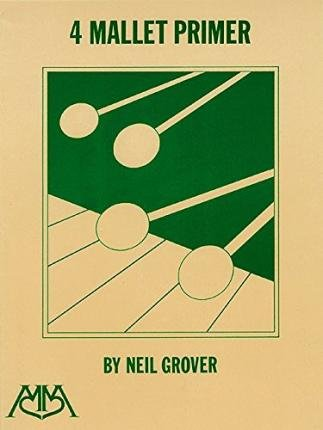 Grover Mallets ([(4 Mallet Primer)] [Author: Neil Grover] published on (March, 2000))