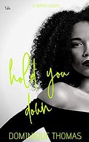 Hold You Down: A Matin Novel