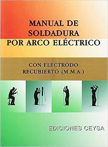 Manual de soldadura por arco eléctrico con electrodo recubierto (M.M.A) (Spanish) Paperback