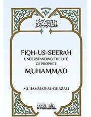Fiqh Us Seerah: Understanding the life of Prophet Muhammad