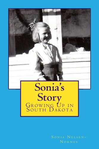Sonia's Story: Growing Up in South Dakota