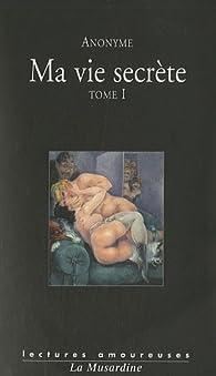 Ma vie secrète, tome 1 par Walter (III)