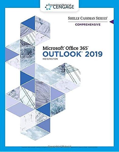 Shelly Cashman Series Microsoft Office 365 Outlook 2019 Comprehensive Mindtap Course List Hoisington Corinne 9780357375396 Amazon Com Books