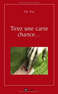 Tirez une Carte Chance par Christophe Prat