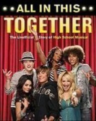 All in This Together: The Unofficial Story of High School Musical pdf