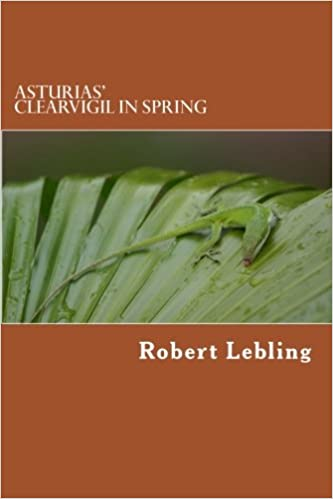 Asturias' Clearvigil in Spring: A Mayan Myth - Authorized English Translation