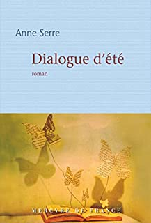 Dialogue d'été : roman, Serre, Anne