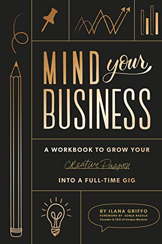 Pdf Law Mind Your Business: A Workbook to Grow Your Creative Passion Into a Full-time Gig