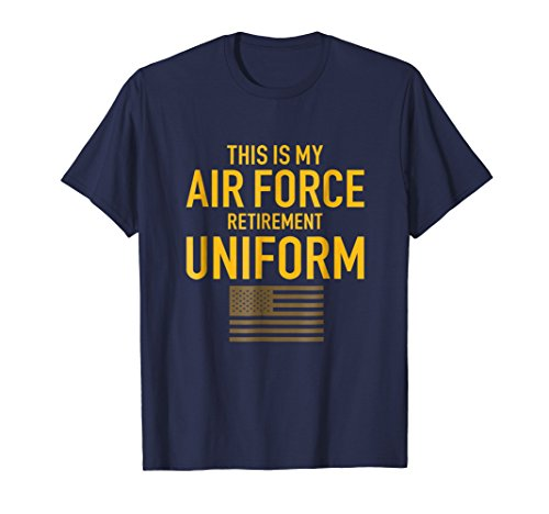 Mens This is My Air Force Retirement Uniform | Air Force Retired Large Navy