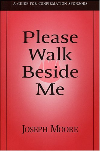 Please Walk Beside Me: A Guide for Confirmation Sponsors ebook