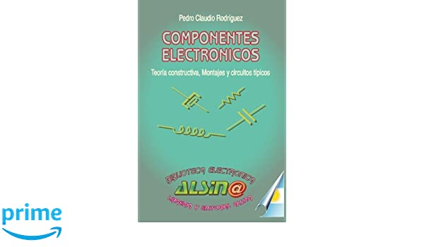 Componentes Electronicos (Spanish Edition): Pedro Claudio Rodriguez: 9789505530694: Amazon.com: Books