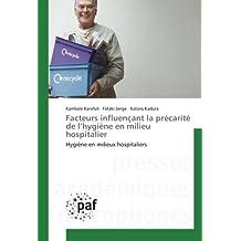 Facteurs influençant la précarité de l'hygiène en milieu hospitalier: Hygiène en milieux hospitaliers
