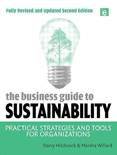The Business Guide to Sustainability: Practical Strategies and Tools for Organizations by Darcy Hitchcock (2009-07-11)